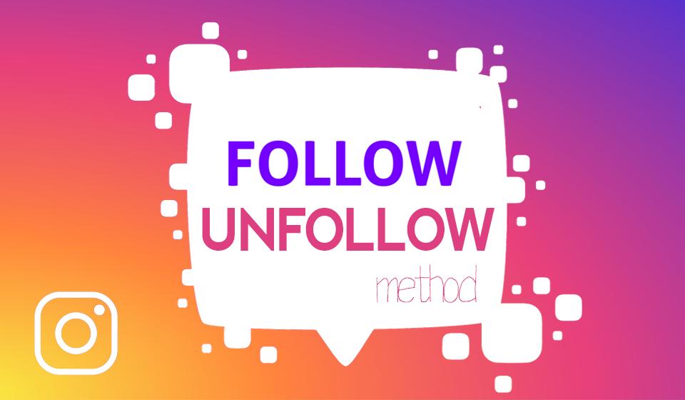 instagram follow unfollow method should you use it