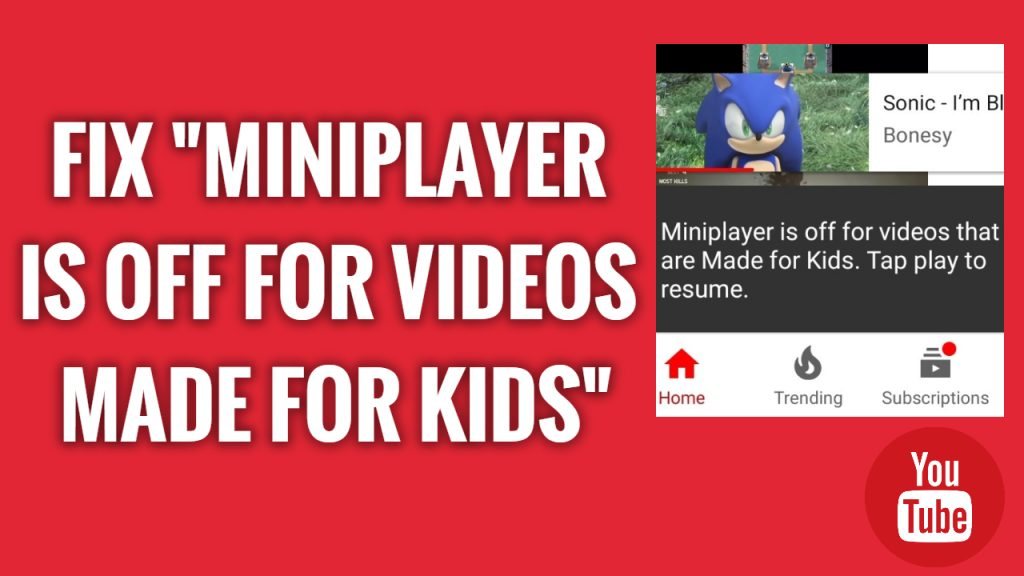 How to Fix Miniplayer Is Off for videos made for kids on YouTube