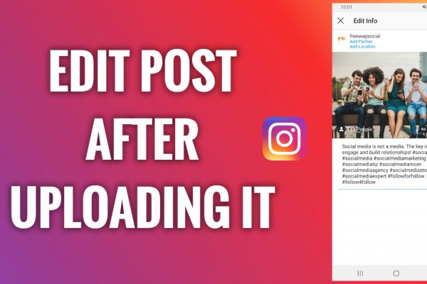 How to edit post after uploading it on Instagram
