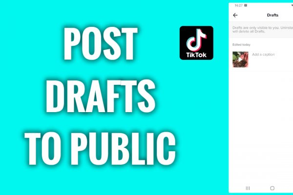How to post TikTok drafts to public