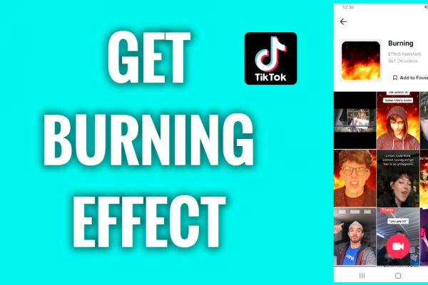 How to get a burning effect on TikTok