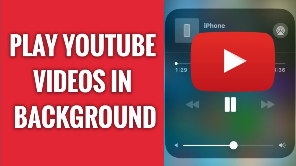 How to play YouTube videos in the background on mobile