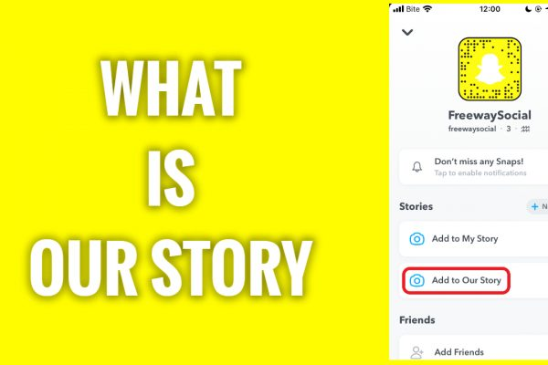 What is Our Story on Snapchat and how to use it