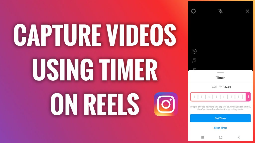 How to capture videos using a timer on Instagram Reels