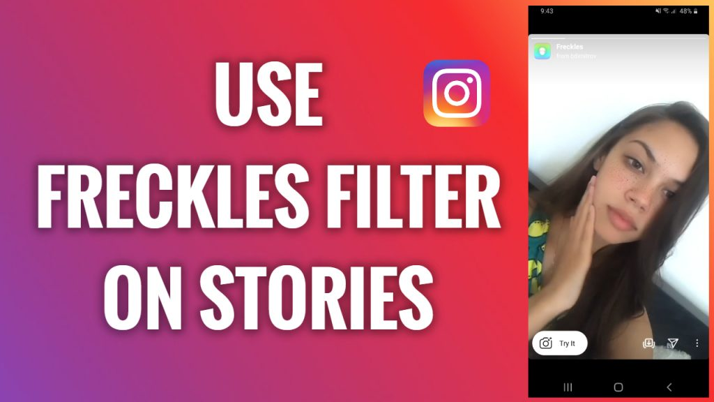 How to use a freckles filter on Instagram Stories