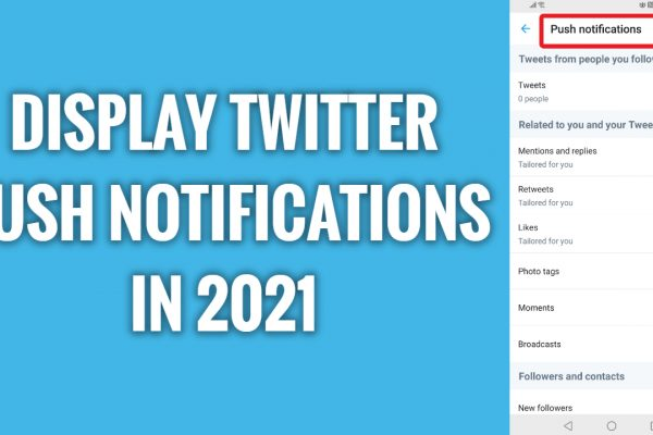 How to display Twitter app push notifications in 2021