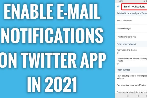 How to enable e-mail notifications on Twitter App in 2021