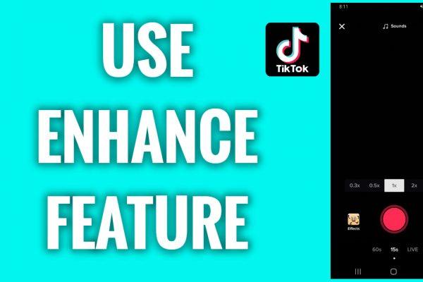 How to use an enhance feature on TikTok